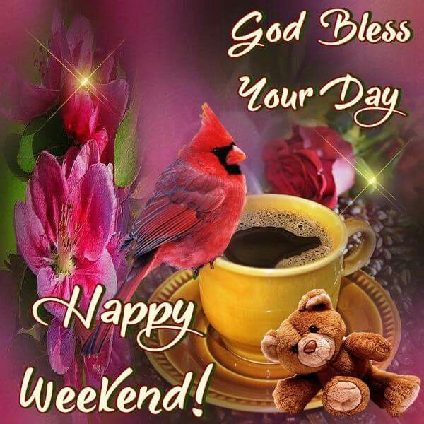 God Bless Your Day, Happy Weekend