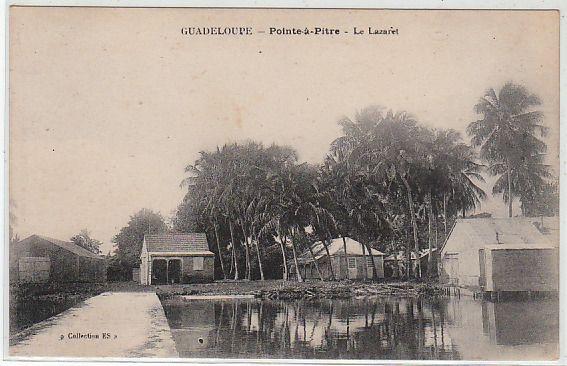 GUADELOUPE  POINTE A PITRE - Le Lazaret