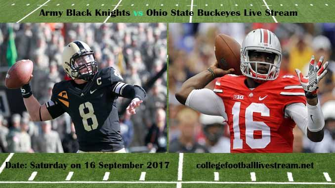 Army Black Knights vs Ohio State Buckeyes Live Stream Teams: Knights vs Buckeyes Time: 4:30 PM ET Week-3 Date: Saturday on 16 September 2017 Location: Ohio Stadium, Columbus, OH TV: ESPN NETWORK Army Black Knights vs Ohio State Buckeyes Live Stream Watch College Football Live Streaming Online In...