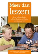 Meer dan lezen - Over geletterdheid, geletterdheidsontwikkeling en leesonderwijs