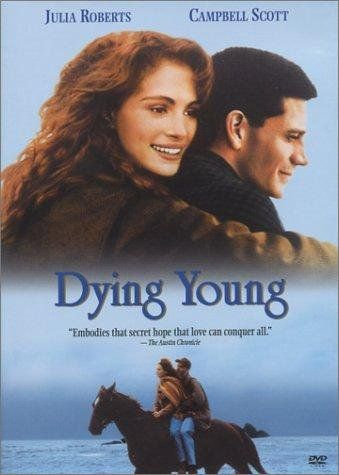 Dying Young (1991)  R 5.8   After she discovers that her boyfriend has betrayed her, Hilary O'Neil is looking for a new start and a new job. She begins to work as a private nurse for a young man suffering from blood cancer. Slowly, they fall in love, but they always know their love cannot last because he is destined to die.