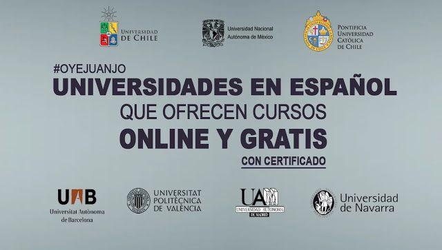 Directorio de universidades españoles y hispanoamericanas que ofrecen cursos en línea gratuitos (certificado suele ser de pago pero es opcional). Fecha: abril 2016