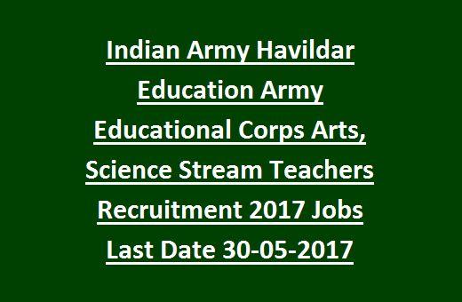 Indian Army Havildar Education Army Educational Corps Arts, Science Stream Teachers Recruitment 2017 Govt Jobs