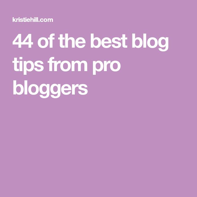 44 of the best blog tips from pro bloggers