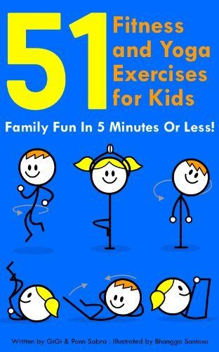 """FREE Kindle e-Book: """"51 Fitness and Yoga Exercises for Kids  Family Fun in 5 Minutes or Less"""" - For Ages 4+ by GiGi Sabra  (price subject to change at any time)"""