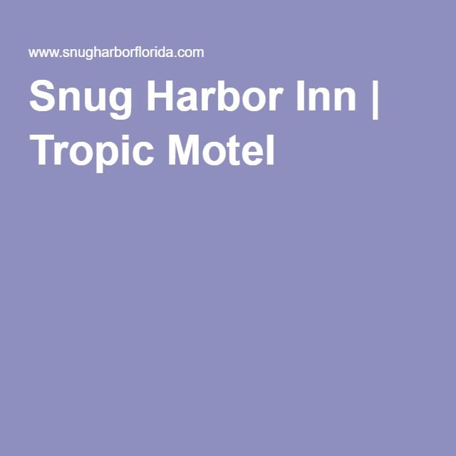 Snug Harbor Inn | Tropic Motel
