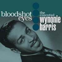 """the-theme-is: """" Wynonie Harris - Bloodshot Eyes Originally a country song by Hank Penny. """""""