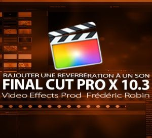 FCPX+10.3+:+Rajouter+une+réverbération+à+un+son+dans+un+montage