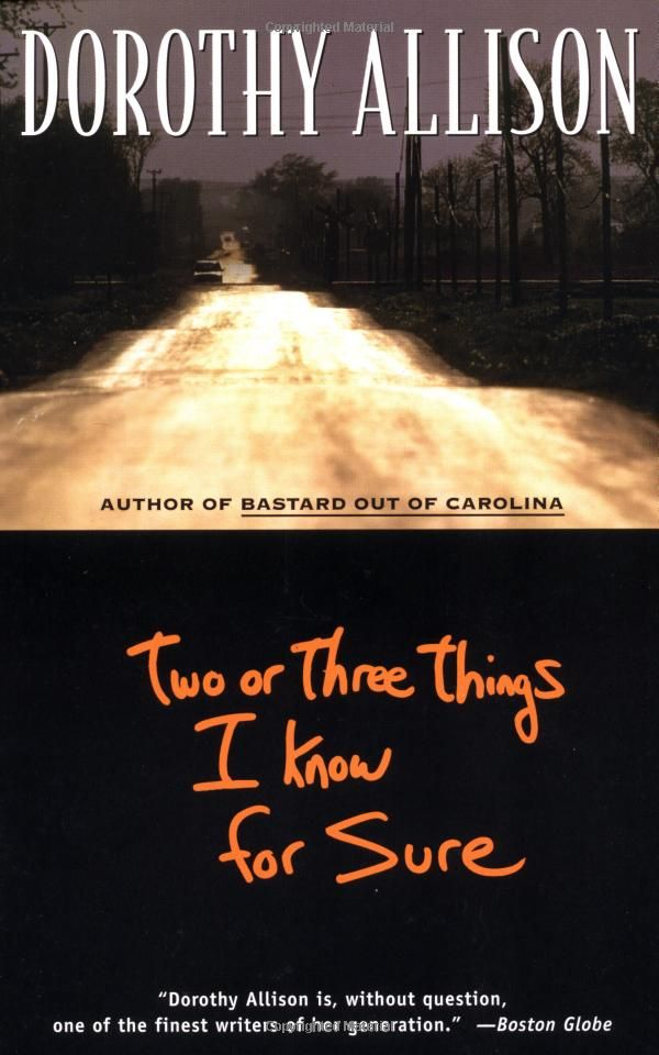 two or three things i know for sure -- dorothy allison
