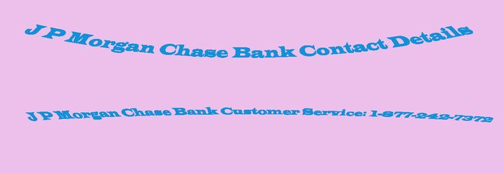 J P Morgan Chase bank customer service is made operational to provide with any information related J Morgan chase bank, it is one of the trusted banks in the united State. Dial J P Morgan Chase bank customer support number for any information related J P Morgan Chase Bank.http://www.servicesupportnumber.com/financial-services/banks/j-p-morgan-chase-bank-contact-details.html