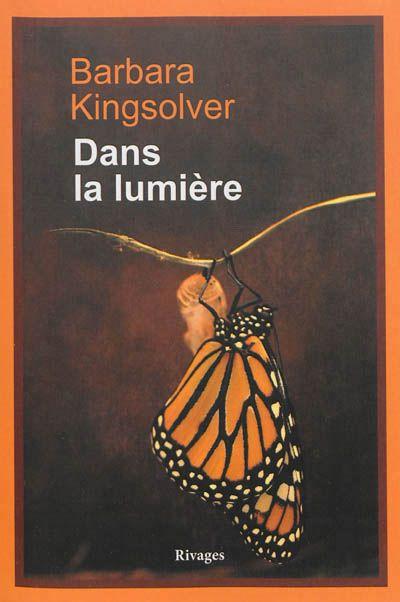 Dans la lumière -  Kingsolver  Barbara - Librairie Mollat Bordeaux