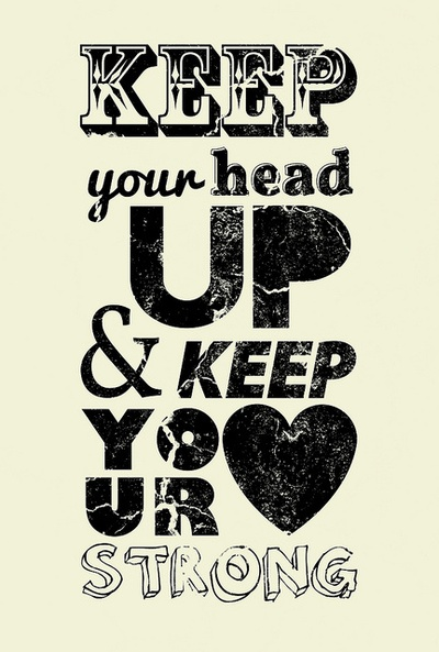 Keep Your Head Up Quotes Tumblr Keep your head up