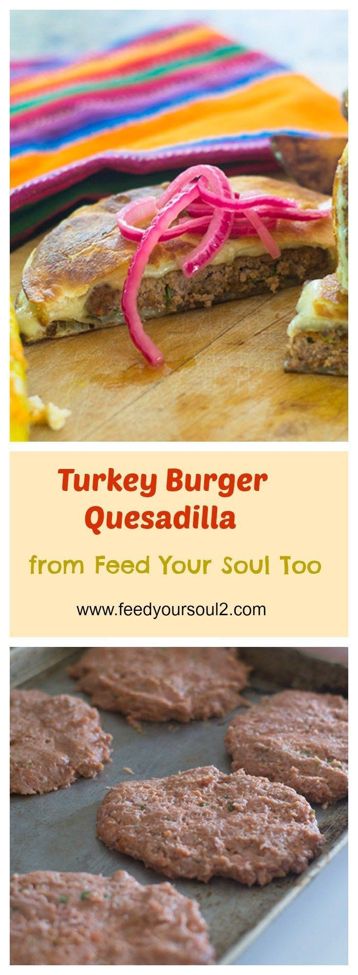 Turkey Burger Cheese Quesadillas from Feed Your Soul Too