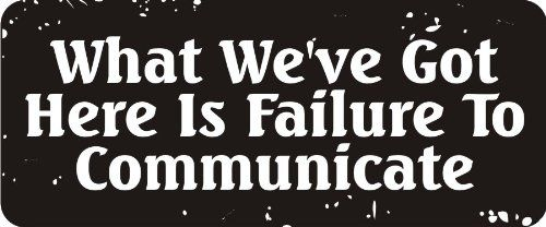 "3 - What We've Got Here Is Failure To Communicate 1 1/4"" x 3"" Hard Hat Biker Helmet Stickers Bs576"