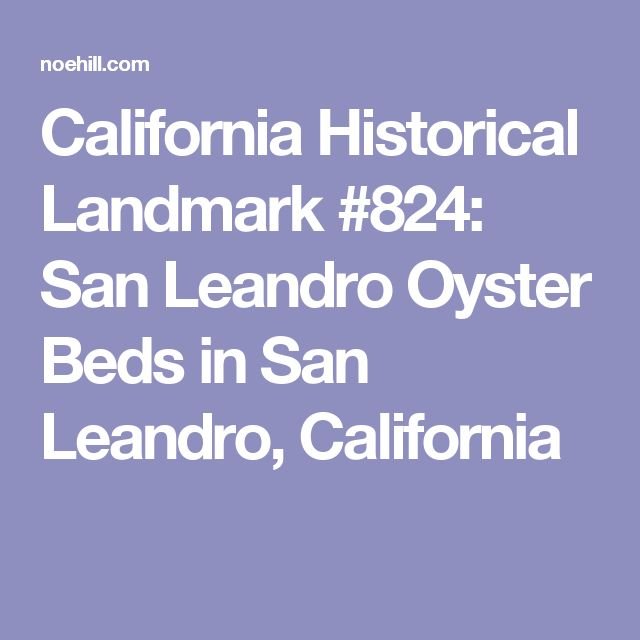 California Historical Landmark #824: San Leandro Oyster Beds in San Leandro, California