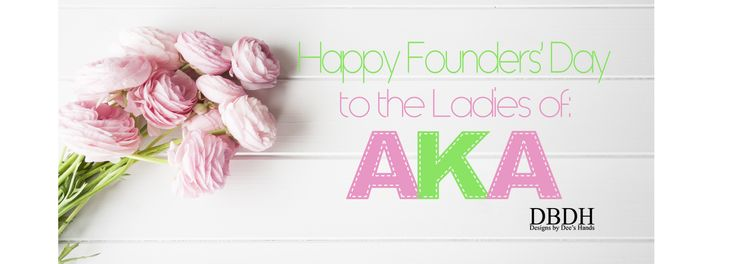 Happy Founders' Day 2016 to the Ladies of Alpha Kappa Alpha Sorority, Inc.