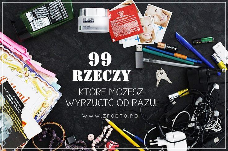 99 RZECZY, KTÓRE MOŻESZ WYRZUCIĆ JUŻ TERAZ! | ZróbTo.no