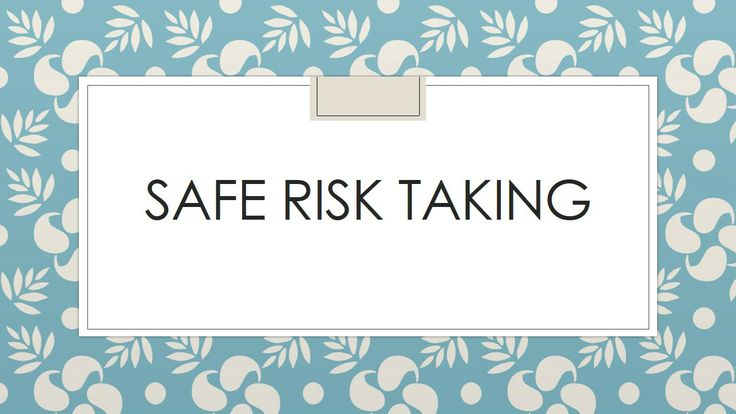 Exploring the idea of safe risk - taking with children