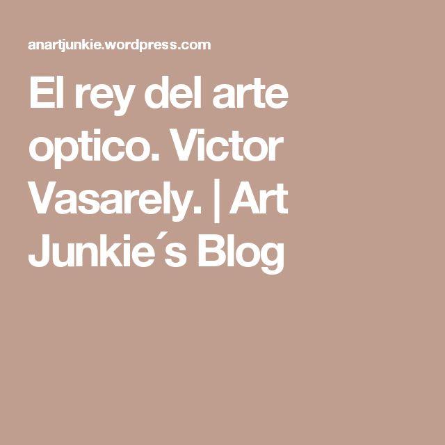 El rey del arte optico. Victor Vasarely. | Art Junkie´s Blog