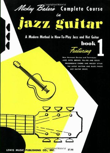 Mickey Baker's Complete Course in Jazz Guitar  (Ashley Publications) by Mickey Baker