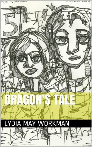 Dragon's Tale by Lydia May Workman, http://www.amazon.com/dp/B00HPN6WDY/ref=cm_sw_r_pi_dp_nAKYsb1JGMZE0