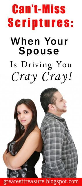 Can't-Miss Scriptures: When Your Spouse Is Driving You Cray Cray! There will be times in any marriage when things can be tough to get through. Remember, God is always here for you and your spouse. #Bible Verses