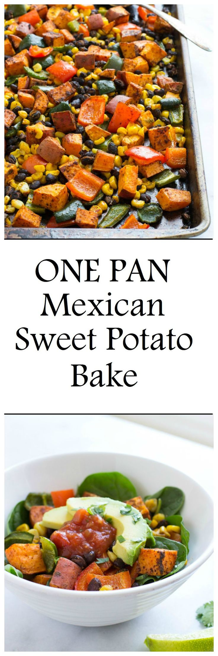 One Pan Mexican Sweet Potato Bake- a healthy meal with virtually zero clean-up! Ready in just 30 minutes!