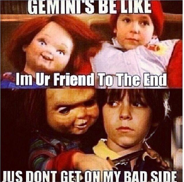 Gemini friend till the end unless......hehehe