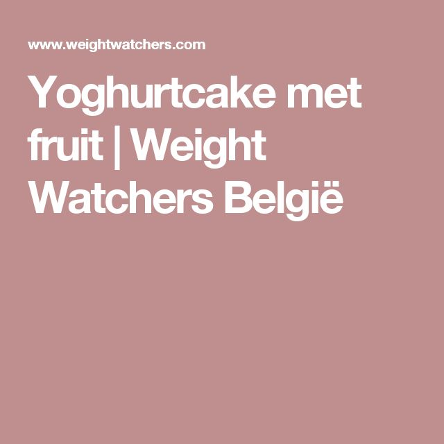 Yoghurtcake met fruit | Weight Watchers België