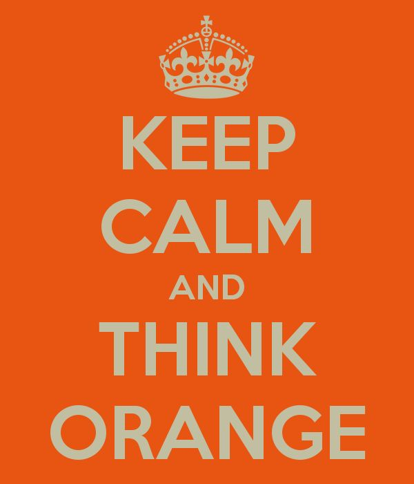 KEEP CALM AND THINK ORANGE - brought to you by Think Orange #252basics Ministry and The reThink Group