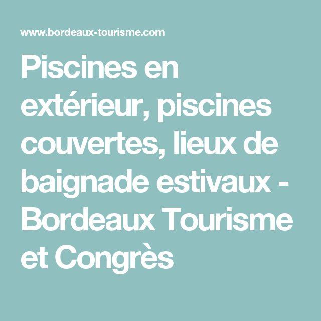 Piscines en extérieur, piscines couvertes, lieux de baignade estivaux - Bordeaux Tourisme et Congrès