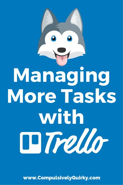 Managing More Tasks with Trello ~ an overview and review at Compulsively Quirky
