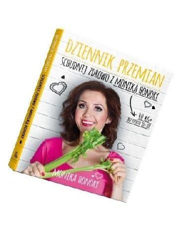 Okładka książki Dziennik Przemian - schudnij zdrowo z Moniką Honory