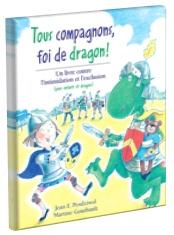 Tous compagnons, foi de dragon! par Jean E. Pendziwol. Une fillette et son ami le dragon se rendent au camp Camelot pour  une noble mission. À leur arrivée, un chevalier les accueille rudement. La fillette tente alors de défendre le dragon, mais elle s'aperçoit rapidement qu'elle est seule face au chevalier et ses amis. La fillette demande l'aide du roi. Suite à une discussion, le chevalier fautif s'excusera auprès du dragon. Après tout, le dragon a le droit, lui aussi, de jouer aux…