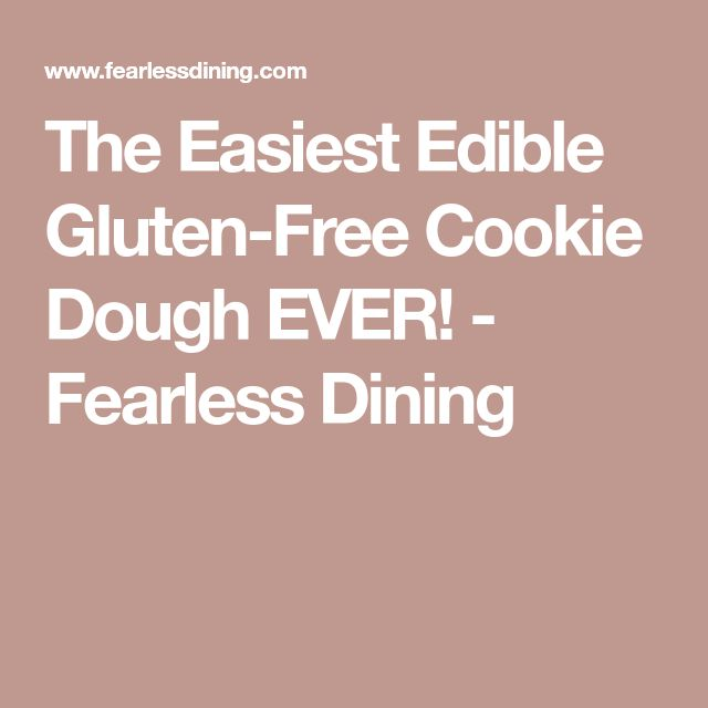 The Easiest Edible Gluten-Free Cookie Dough EVER! - Fearless Dining