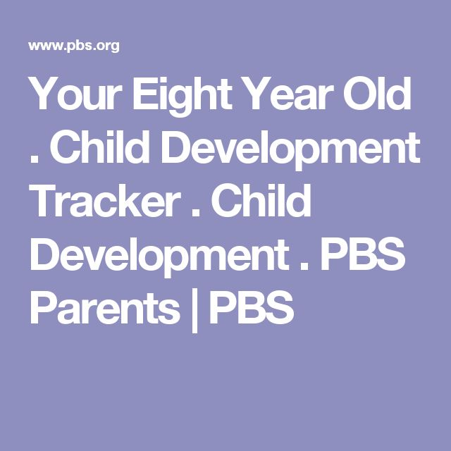 Your Eight Year Old . Child Development Tracker . Child Development . PBS Parents | PBS