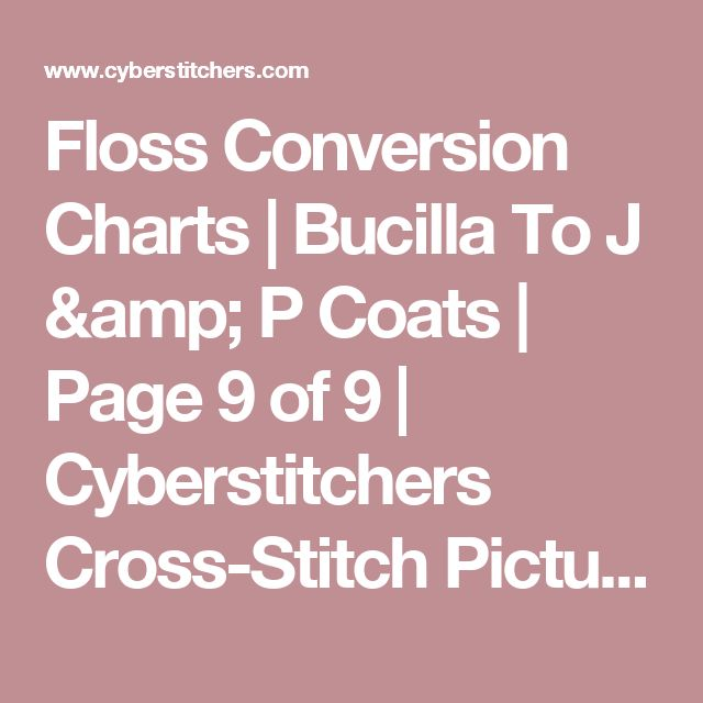 Floss Conversion Charts | Bucilla To J & P Coats | Page 9 of 9 | Cyberstitchers Cross-Stitch Picture Gallery