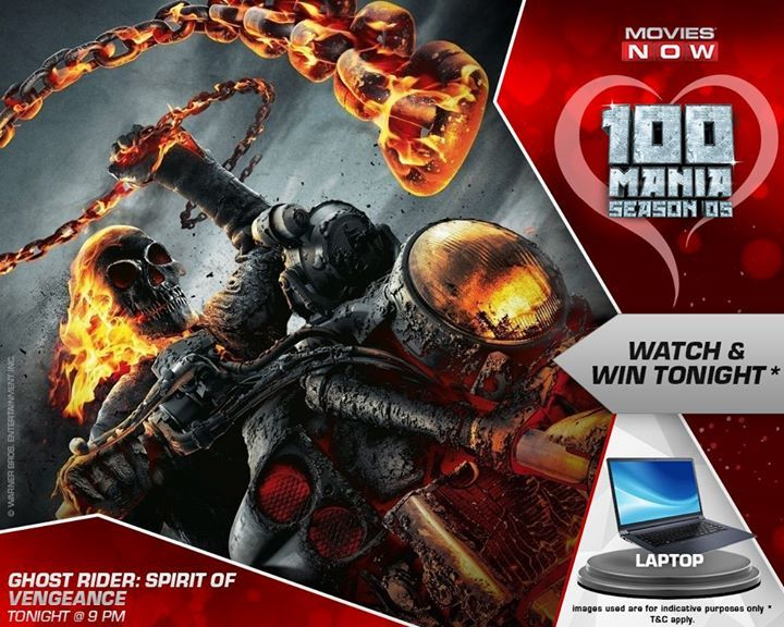 Look who's here to set your television screens on fire! Watch 'Ghost Rider: Spirit of Vengeance' tonight @ 9 & win a #Laptop! #100ManiaS5 #share #buy18eshop