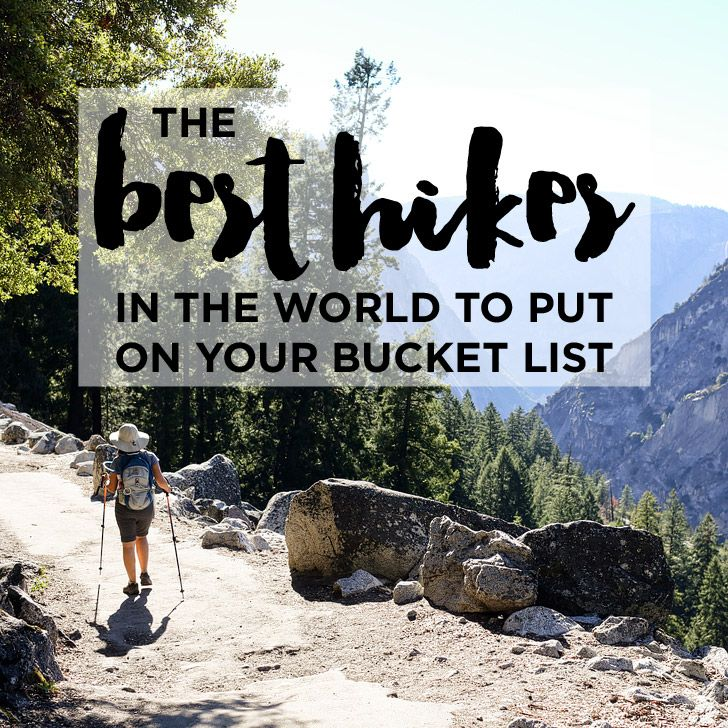 Our 25 Best Hikes in the World to Put on Your Bucket List. So far we've only completed one and portions of others, but hope to get them all checked off!.