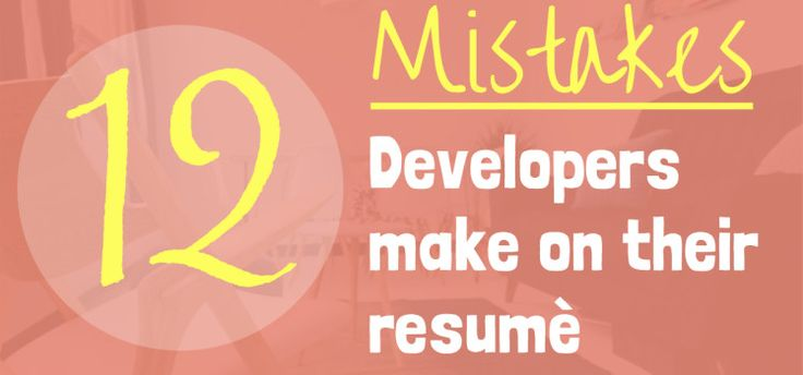 12 mistakes developers make on their resume development