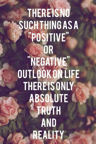 The Christians main goal in life is NOT to have a positive mental attitude. It is to DIE TO SELF, to CONTEND FOR THE FAITH, and to LOVE TRUTH.