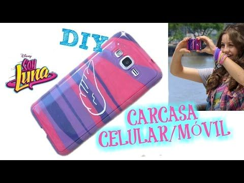 DIY. SOY LUNA. CARCASA DE CELULAR/MÓVIL- FLOPIRA - YouTube