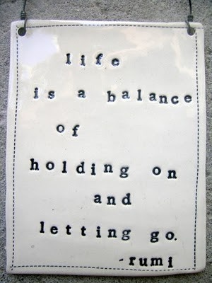 Life is a balance of holding on and letting go - Rumi awesome-quotes