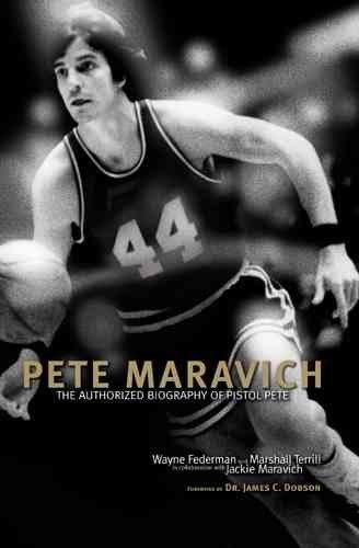Pete Maravich: The Definitive Biography of Pistol Pete