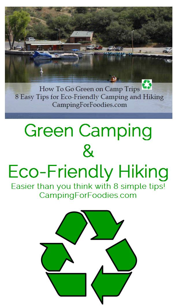 Green Camping and Eco-Friendly Hiking: Easier than you think with 8 simple tips - Camping For Foodies .com