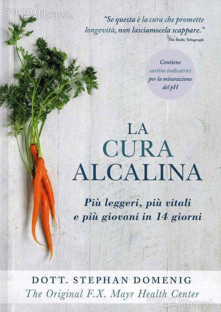 La Cura Alcalina - Libro - Più leggeri, più vitali e più giovani in 14 giorni - Dott. Stephan Domenig