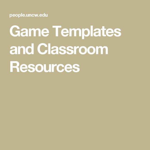 Game Templates and Classroom Resources