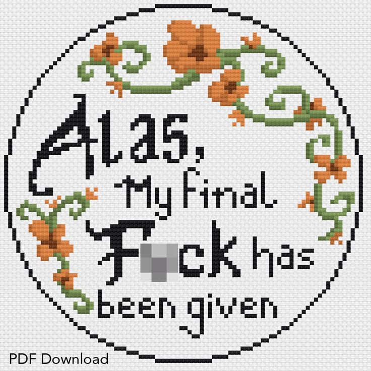 Alas, My Final F*ck Has Been Given Cross Stitch Pattern. Instant PDF Download. Subversive, hipster humor. by StitchForge on Etsy https://www.etsy.com/listing/505511804/alas-my-final-fck-has-been-given-cross