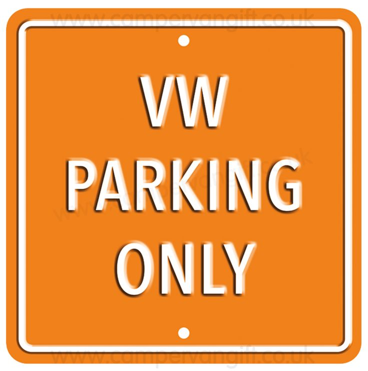 Campervan Gift - VW Parking Only Orange Square Metal Sign, £21.95 (http://www.campervangift.co.uk/vw-parking-only-orange-square-metal-sign/)