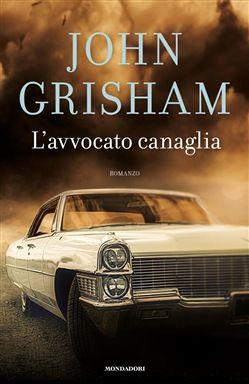 L'avvocato canaglia #grisham #lastbook